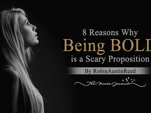 8 Reasons Why Being BOLD is a Scary Proposition