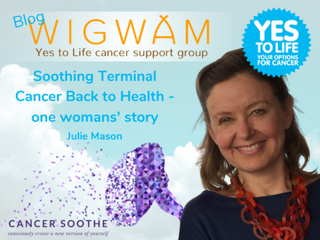 Soothing Terminal Cancer Back to Health - one womans' story