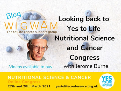 Looking Back to Yes to Life Nutritional and Cancer Congress with Jerome Burne