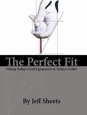 Jeff Sheets Golf,Club Design,Club Development,Perfect Fit,club fitting,custom fitting,Perfect Bend,customization