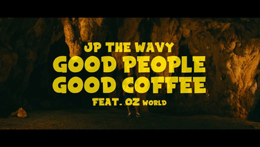 JP THE WAVY - GOOD PEOPLE GOOD COFFEE feat. OZworld a.k.a. R'kuma (Official Music Video)