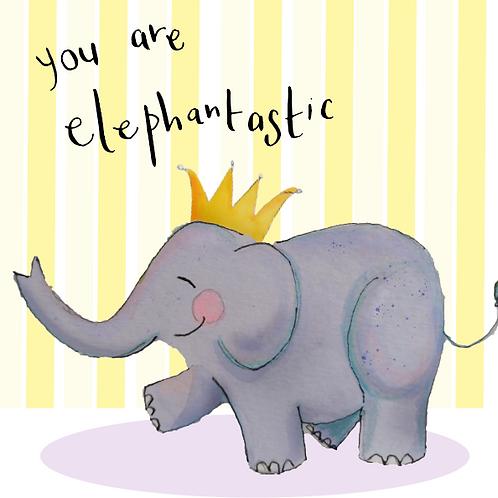 You are Elephantastic! - a joyful elephant on a yellow background trumpeting how