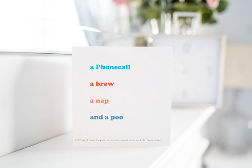 A phonecall, a brew, a nap and a poo greeting card