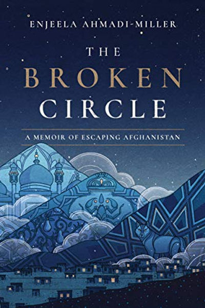 the-broken-circle-enjeela-ahmadi-miller.