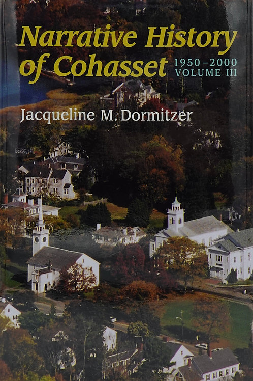 Narrative History of Cohasset, 1950 - 2000, Volume III