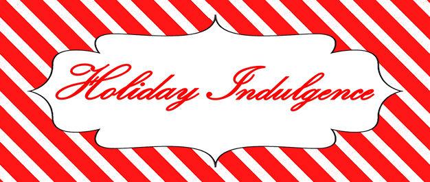 Holiday Indulgence 2021 Website Header 626x265.jpg