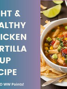 Light & Healthy Chicken Tortilla Soup Recipe