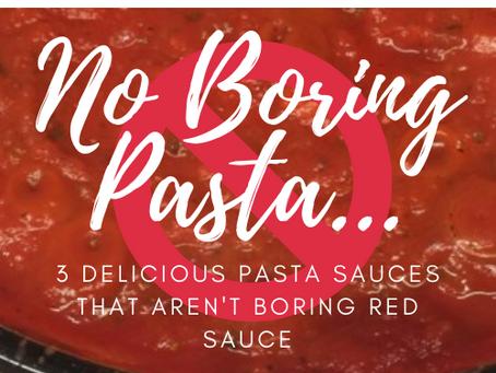 3 Delicious Pasta Sauces That Aren't Boring Red Sauce!