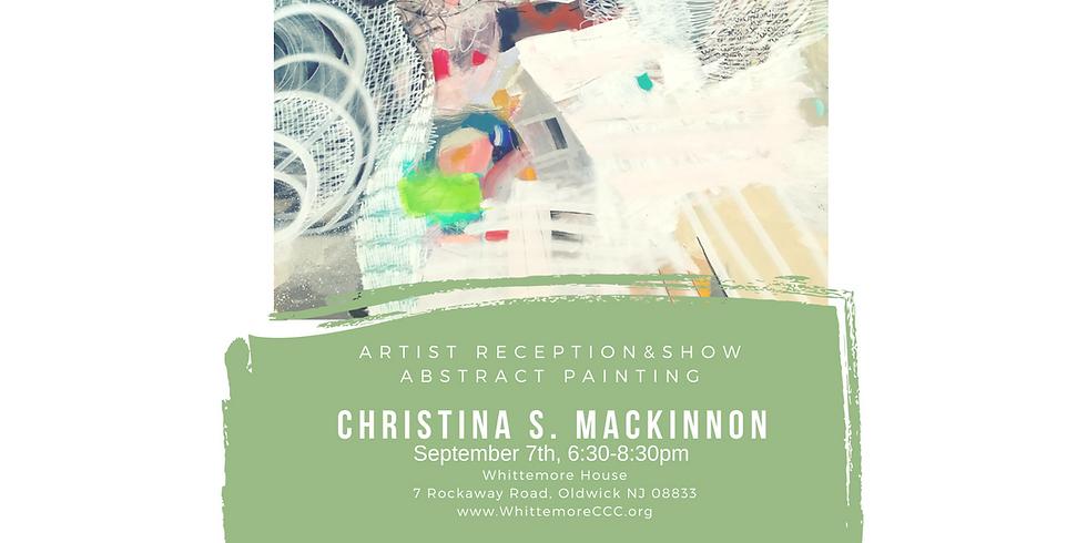 Christina S MacKinnon - Artist Reception & Show