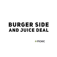 BURGER WITH SIDE & JUICE!
