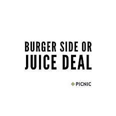 BURGER WITH SIDE OR JUICE!
