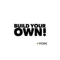 BUILD YOUR OWN!