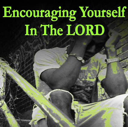 Encouraging Yourself in the Lord - Digital Download