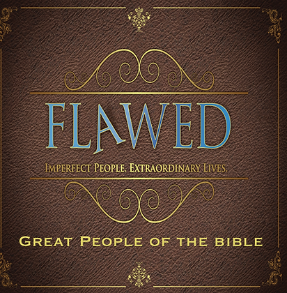 Flawed: Great People of the Bible - Digital Download