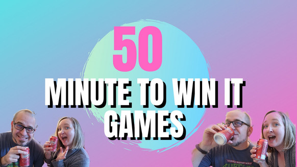 50 Minute to Win it Games
