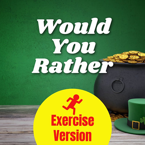 St Patrick's Day Would You Rather (Exercise Version) Screen Based Game