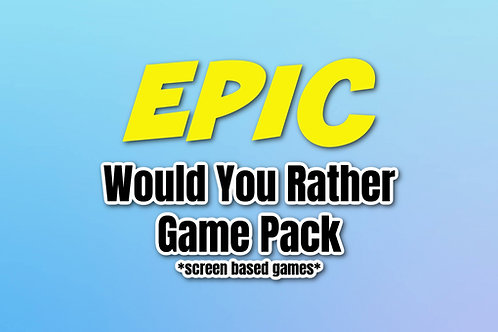 EPIC Would You Rather Game Pack ( 6 Screen Based Games)