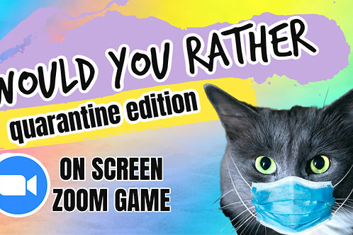 Would You Rather Quarantine Edition (The Original) On Screen Game