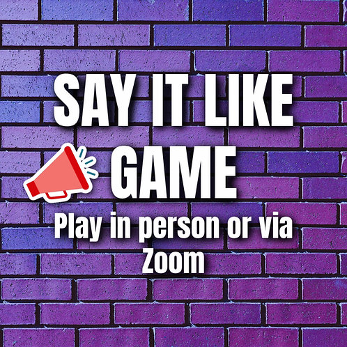 Say It Like Game