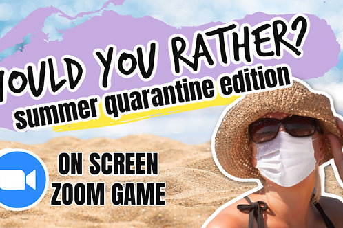 Would You Rather - Summer Quarantine Edition