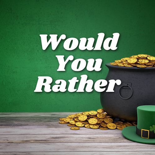 St Patrick's Day Would You Rather Screen Based Game