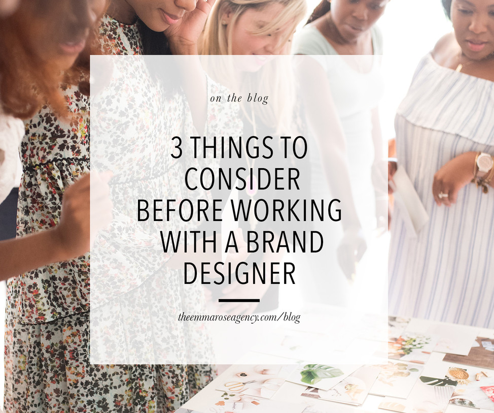 Three Things to Consider Before Working with a Brand Designer