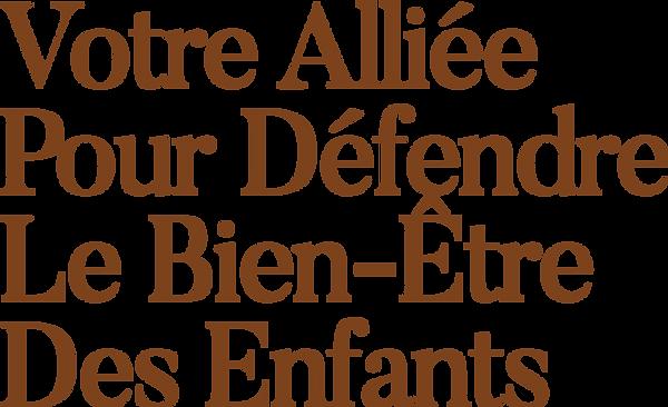 Votre_Alliée_Pour_Défendre_Le_Bien-E