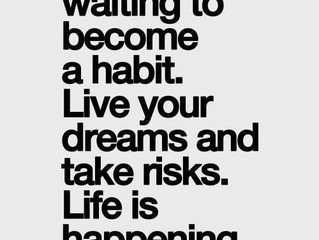 Life is happening now.
