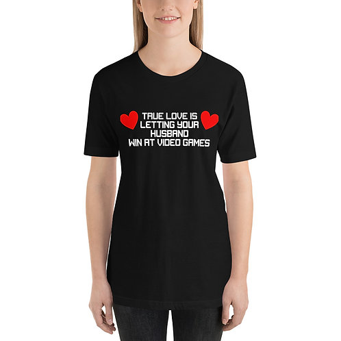 Letting your Husband Win at Video Games Short-Sleeve Unisex T-Shirt