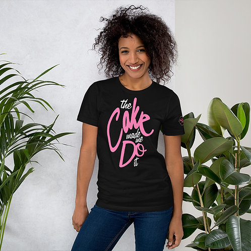 The Cake Made Me Do It Unisex T-Shirt