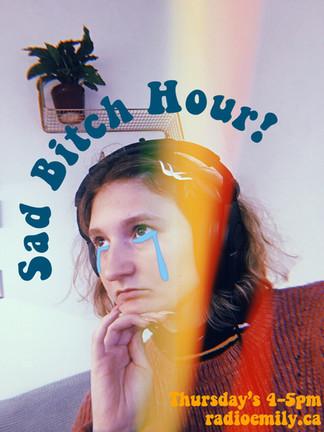Sad Bitch Hour!