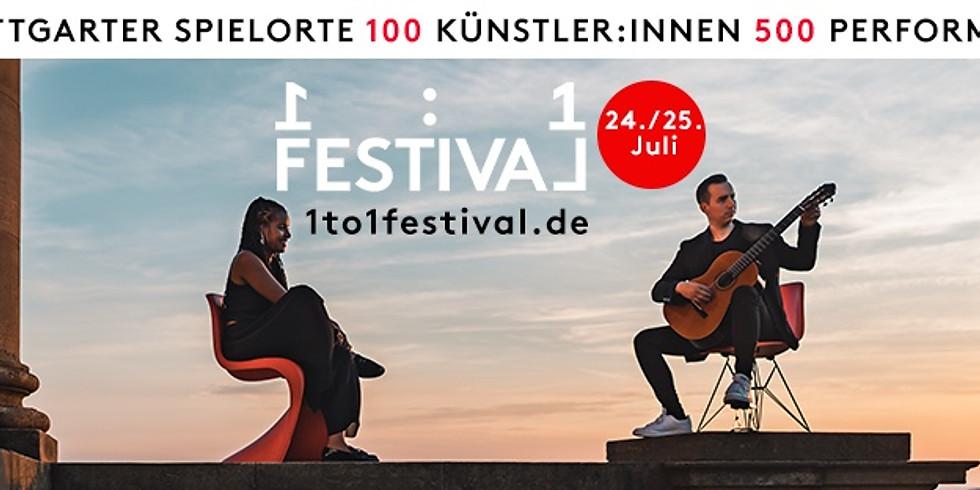 Interdisziplinäres 1:1 Festival für ganz Stuttgart 25 Spielorte – 100 Künstler:innen – 500 Performances