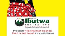 Greatest Silence: Rape In Congo Film Screening on 11/17 @ 7PM