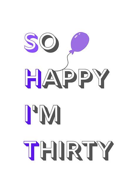 So Happy I'm Thirty Greeting Card