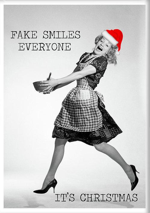 Fake Smiles Everyone It's Christmas Fridge Magnet