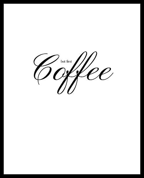 But First Coffee 24x30cm Art Print