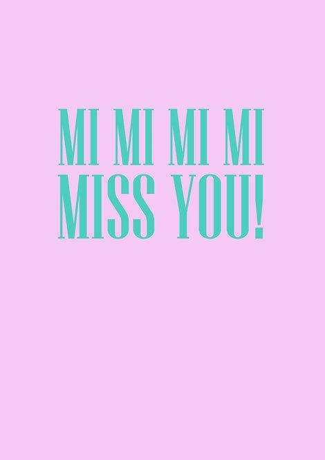 MI MI MI MI Miss You Greeting Card