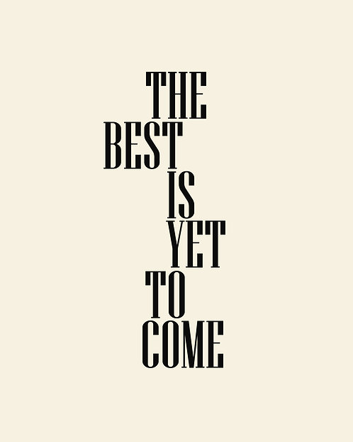 The Best Is Yet To Come 24x30cm Art Print