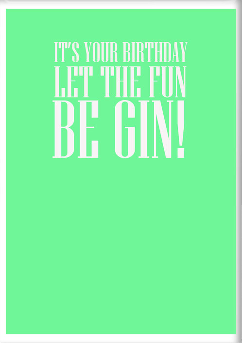 It's Your Birthday Let The Fun Be Gin! Fridge Magnet