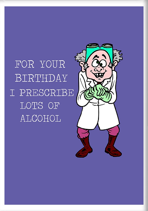 For Your Birthday I Prescribe Lots Of Alcohol Fridge Magnet