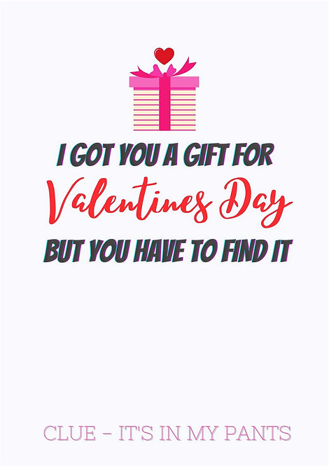 I Got You A Gift For Valentines Day Greeting Card