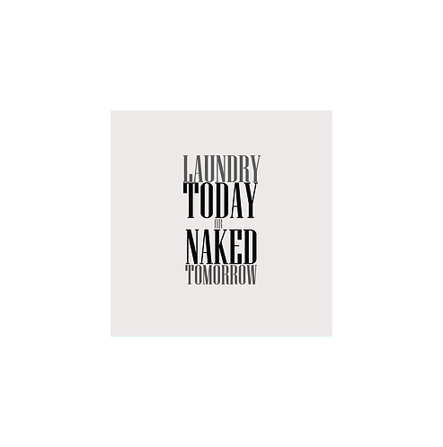 Laundry Today Or Naked Tomorrow 30x30cm Art Print in White Mount