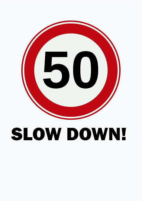 50 Slow Down! Greeting Card