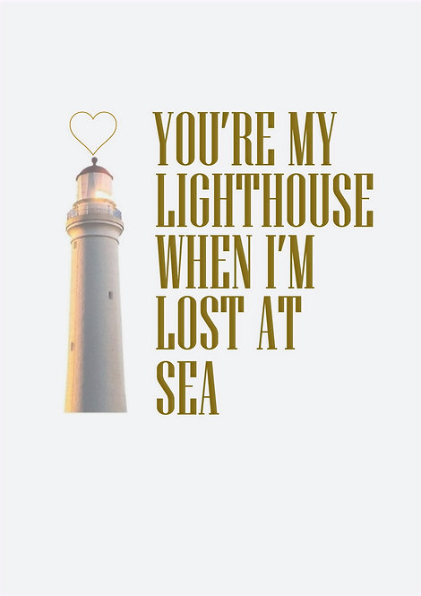 You're My Lighthouse When I'm Lost At Sea Greeting Card