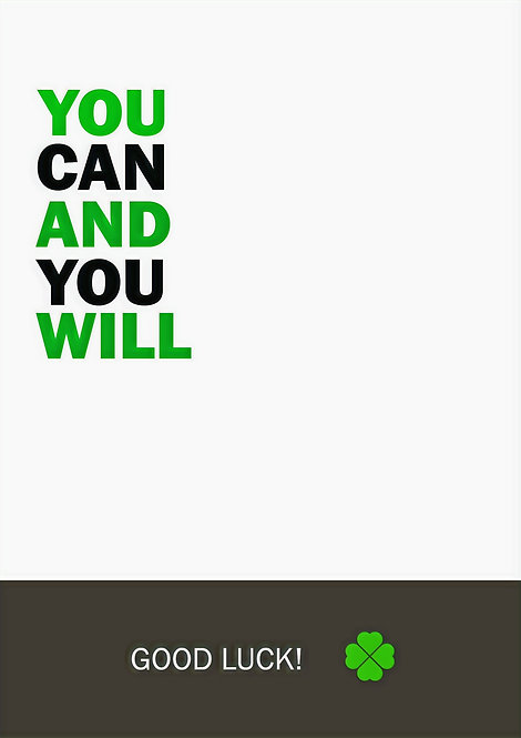 You Can And You Will Good Luck Greeting Card