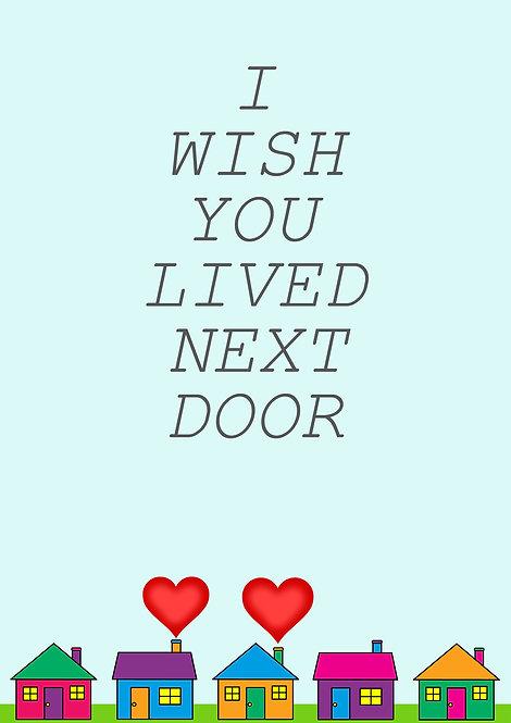 I Wish You Lived Next Door Greeting Card