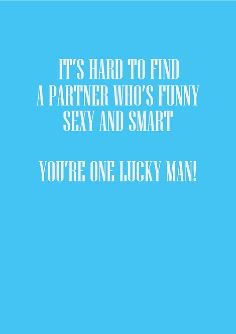 It's Hard To Find A Partner Who's Funny Sexy & Smart Birthday Greeting Card