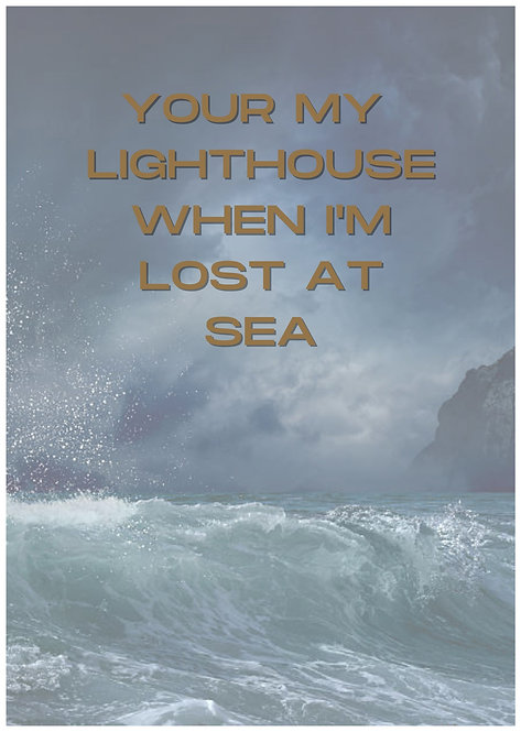 Your My Lighthouse When I'm Lost At Sea Greeting Card