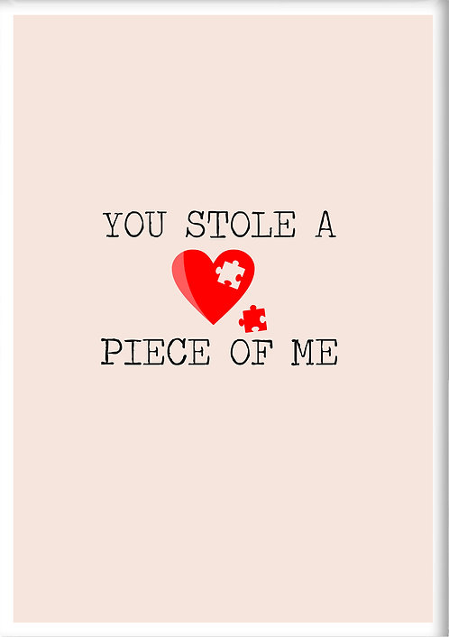 You Stole A Piece Of Me Fridge Magnet