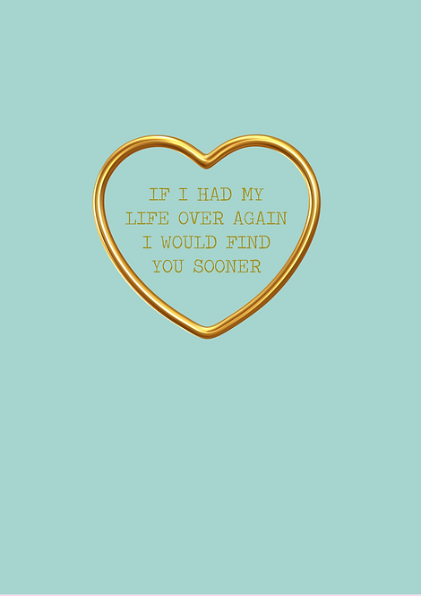 If I Had My Life Over I Would Find You Sooner A5 Gloss Paper Magnet